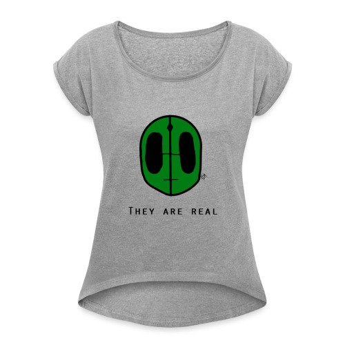 They Are Real - Women's T-Shirt with rolled up sleeves