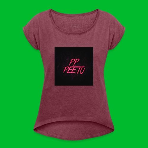 Ppppeetu logo - Naisten T-paita, jossa rullatut hihat