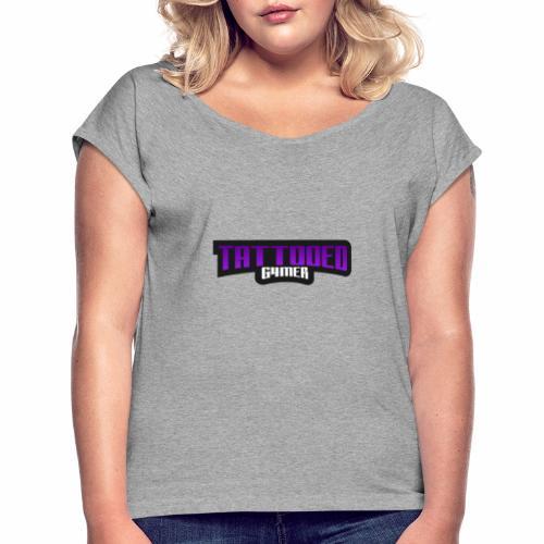 Tattooedgamer - Naisten T-paita, jossa rullatut hihat