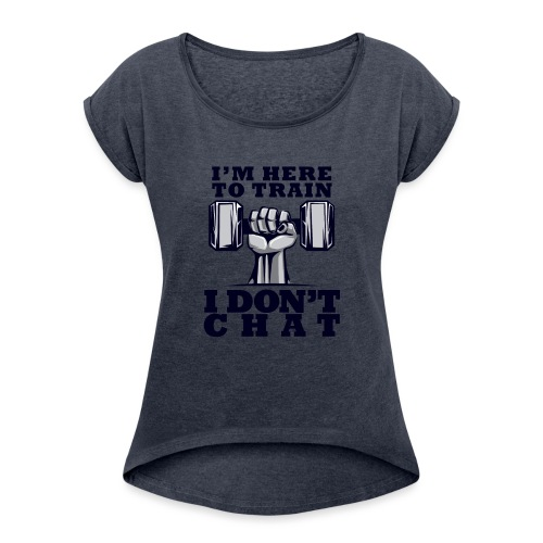 Train Chat - Naisten T-paita, jossa rullatut hihat