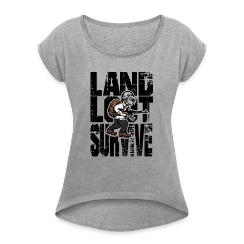 Land Loot Survive - T-shirt med upprullade ärmar dam