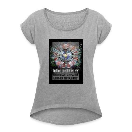 Getting conCERNed ?!? - Vrouwen T-shirt met opgerolde mouwen