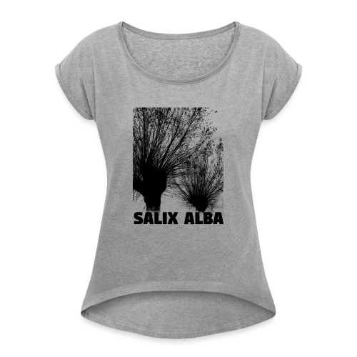 salix albla - Women's T-Shirt with rolled up sleeves