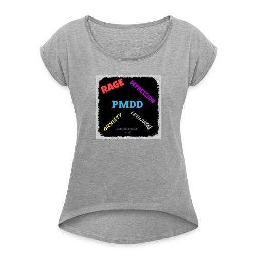 Pmdd symptoms - Women's T-Shirt with rolled up sleeves