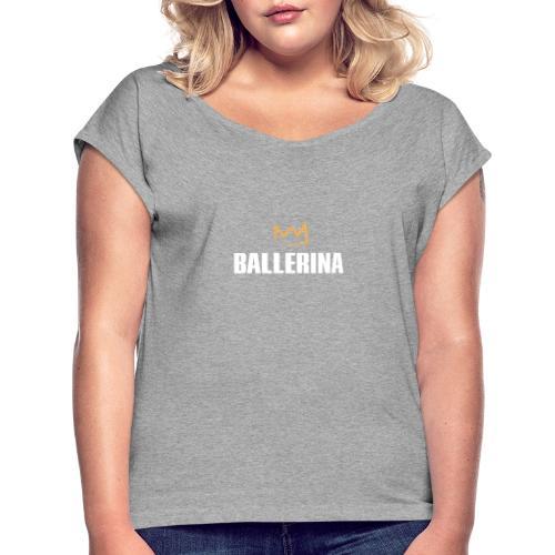 Ballerina - Frauen T-Shirt mit gerollten Ärmeln