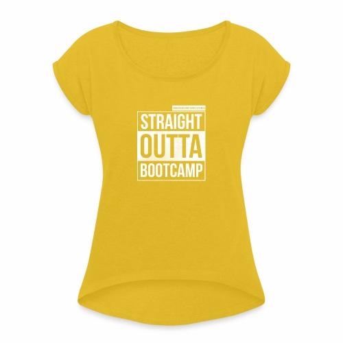 Suoraan Bootcampilta - Naisten T-paita, jossa rullatut hihat