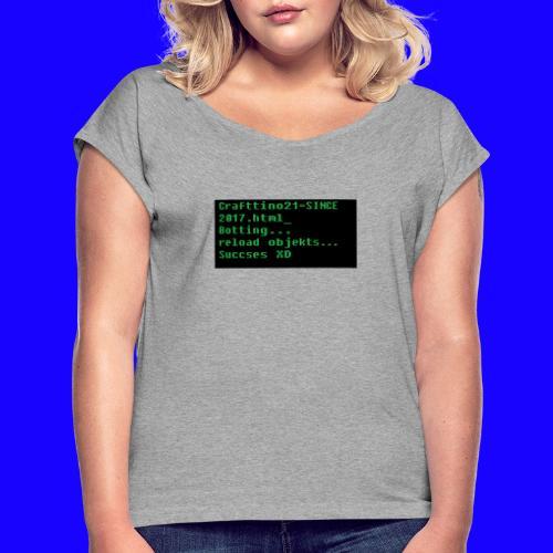 Crafttino21 Booting dising - Frauen T-Shirt mit gerollten Ärmeln