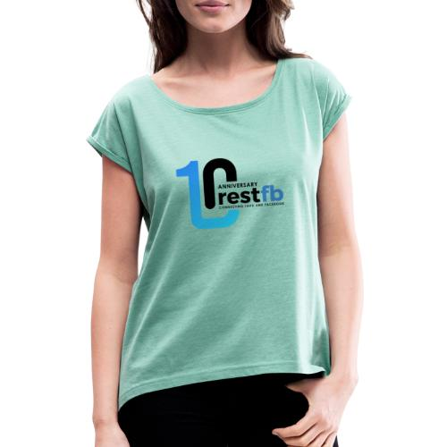 10years RestFB - anniversary logo - Women's T-Shirt with rolled up sleeves