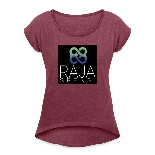 RajaSpeksin logo - Naisten T-paita, jossa rullatut hihat
