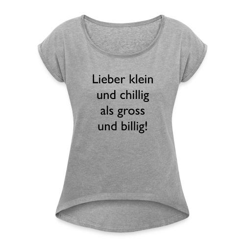 Wie bist Du? - Frauen T-Shirt mit gerollten Ärmeln