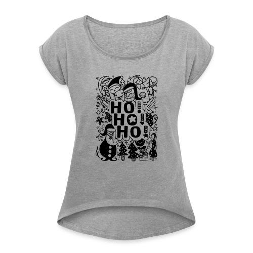 Ho! Ho! Ho! , Style drôle dessinés à la main Noël - T-shirt à manches retroussées Femme