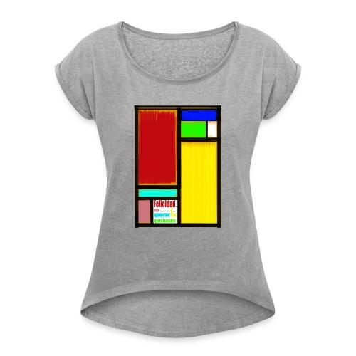 Felicidad - Camiseta con manga enrollada mujer