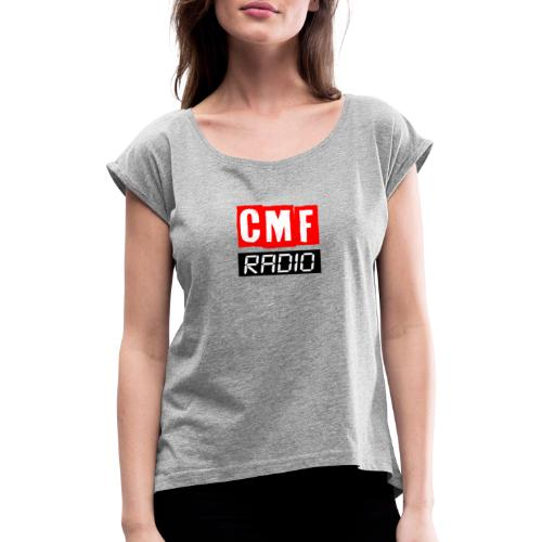 CMF RADIO LOGO GEAR - Women's T-Shirt with rolled up sleeves