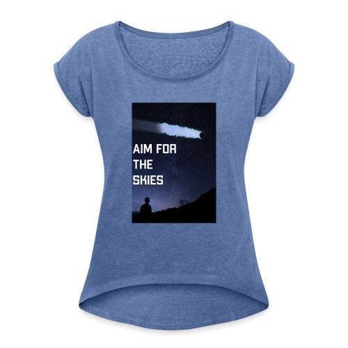 aim for the skies high resolution - Vrouwen T-shirt met opgerolde mouwen