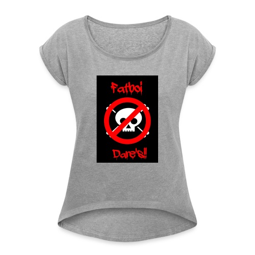 Fatboi Dares's logo - Women's T-Shirt with rolled up sleeves