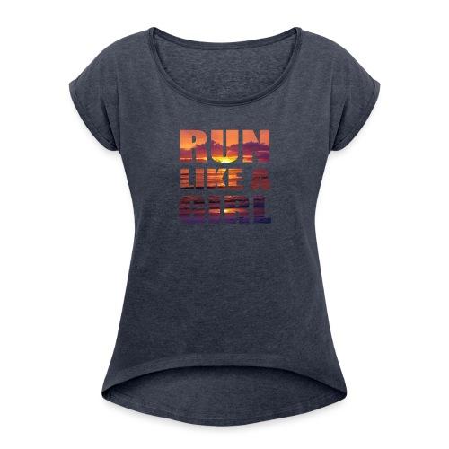 run like a girl @RUNNINGFORCE - Frauen T-Shirt mit gerollten Ärmeln