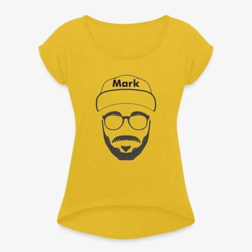 Mark - Nicht Kaddafelt - Frauen T-Shirt mit gerollten Ärmeln