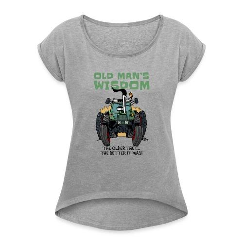 0163 oldmanswisdom F 307ls - Vrouwen T-shirt met opgerolde mouwen