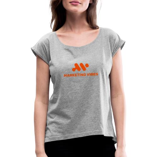 Marketing Vibes - Frauen T-Shirt mit gerollten Ärmeln