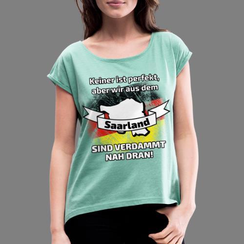 Perfekt Saarland - Frauen T-Shirt mit gerollten Ärmeln