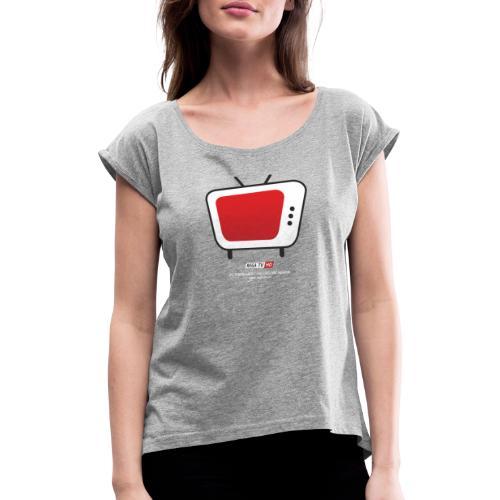 REGA-TV: Bildschirm, Schrift Weiss - Frauen T-Shirt mit gerollten Ärmeln