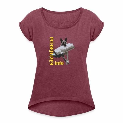 Käyttöbelgi.infon logotuotteet - Naisten T-paita, jossa rullatut hihat
