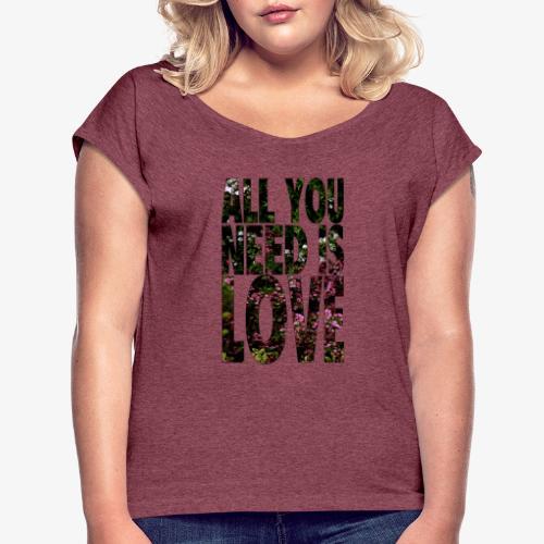 All You need is love - Koszulka damska z lekko podwiniętymi rękawami