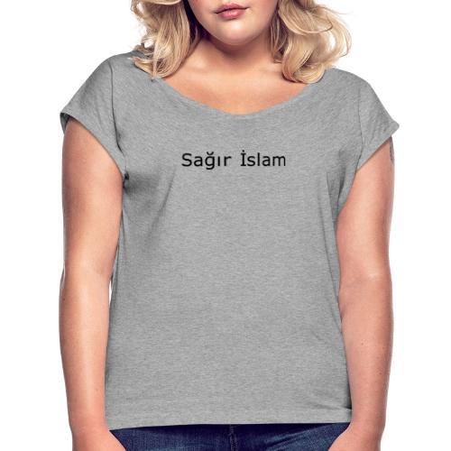 Deaf Islam - Frauen T-Shirt mit gerollten Ärmeln