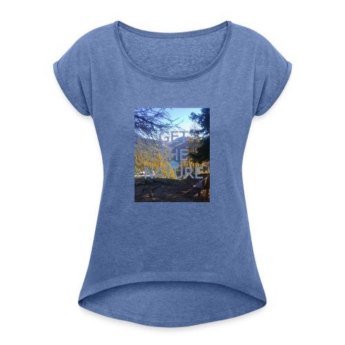Get the Nature - Frauen T-Shirt mit gerollten Ärmeln
