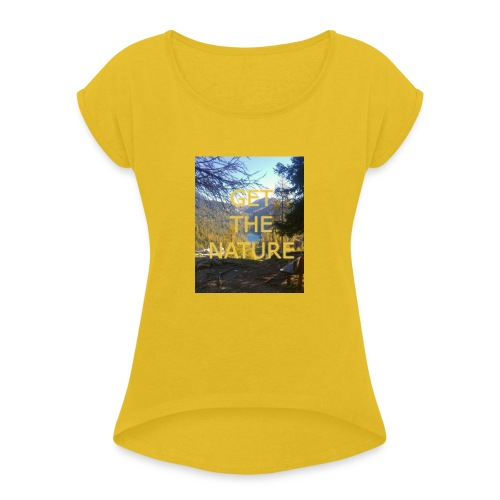 Get the Nature - Frauen T-Shirt mit gerollten Ärmeln