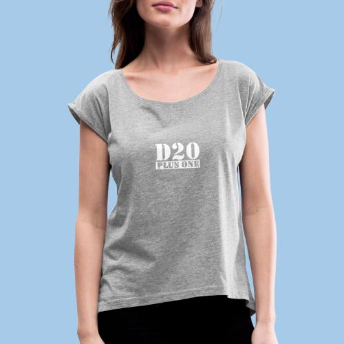 d20plusone - Women's T-Shirt with rolled up sleeves
