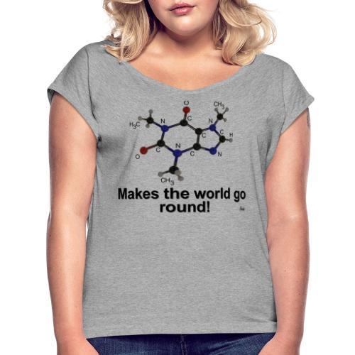 Coffein - Frauen T-Shirt mit gerollten Ärmeln