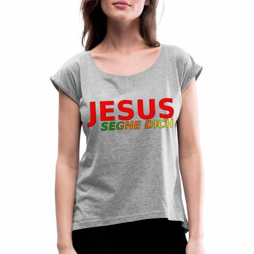JESUS segne dich - bunt - Frauen T-Shirt mit gerollten Ärmeln