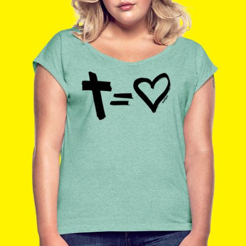 Cross = Heart BLACK - Women's T-Shirt with rolled up sleeves