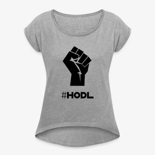 HODL-fist-b - Women's T-Shirt with rolled up sleeves