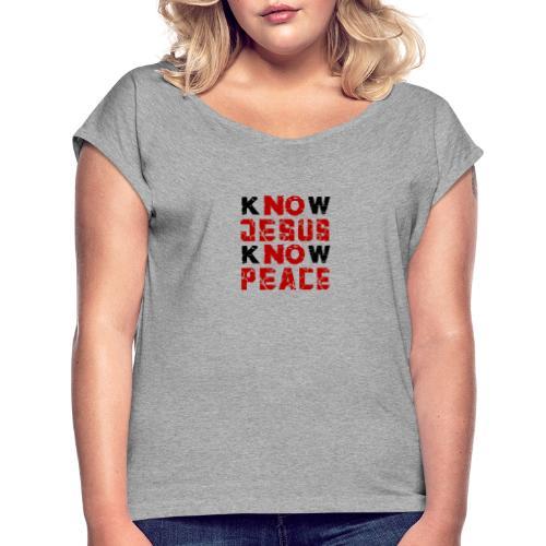Know Jesus Know Peace (Flower Design) - Frauen T-Shirt mit gerollten Ärmeln