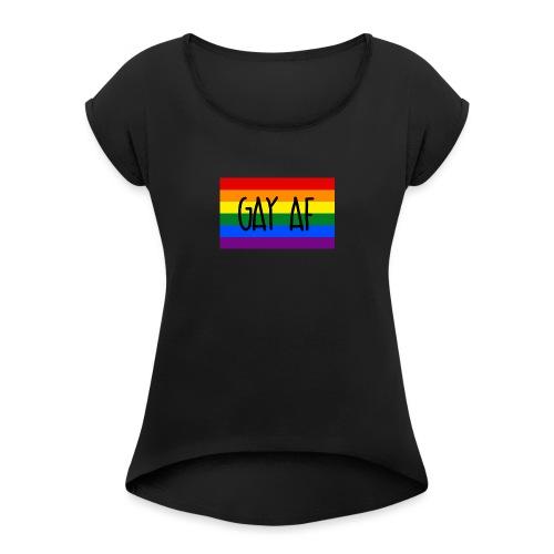 gay af - Frauen T-Shirt mit gerollten Ärmeln
