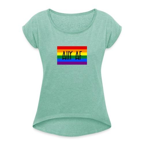ally af - Frauen T-Shirt mit gerollten Ärmeln