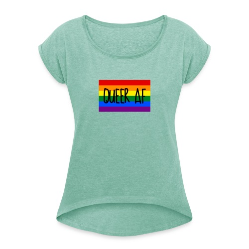 queer af - Frauen T-Shirt mit gerollten Ärmeln