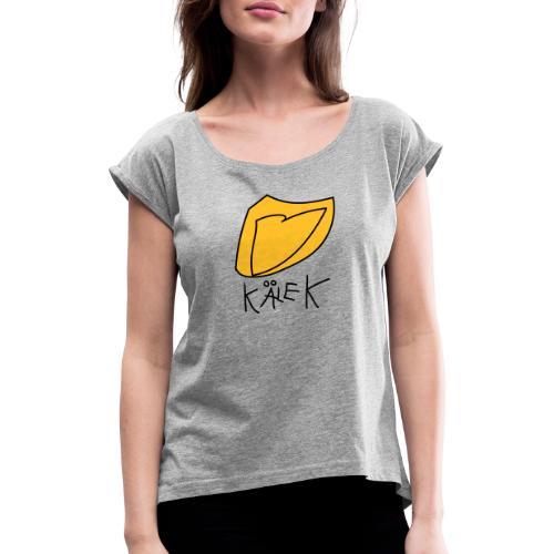 Kälek - T-shirt med upprullade ärmar dam