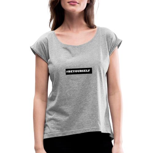 #BEYOURSELF - T-shirt med upprullade ärmar dam