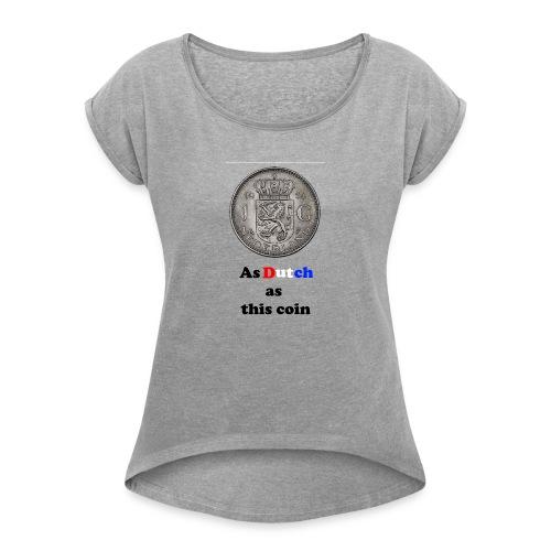 Hollandse Gulden - Vrouwen T-shirt met opgerolde mouwen