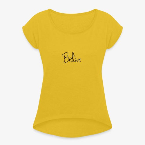 Believe - Dame T-shirt med rulleærmer