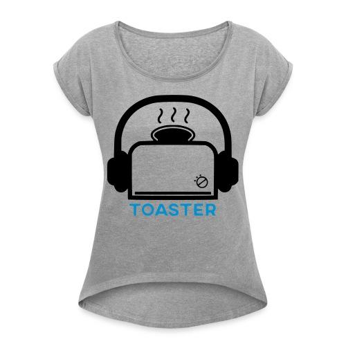 Toaster Logo - Naisten T-paita, jossa rullatut hihat