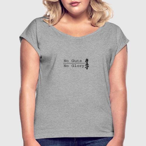 No guts No glory logo - Vrouwen T-shirt met opgerolde mouwen