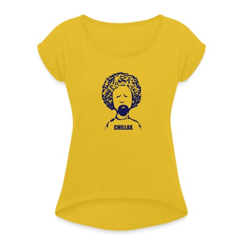 Chillax - Women's T-Shirt with rolled up sleeves