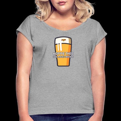 Hoppe Thee - Vrouwen T-shirt met opgerolde mouwen
