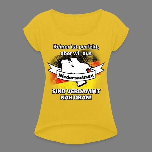 Perfekt Niedersachsen - Frauen T-Shirt mit gerollten Ärmeln