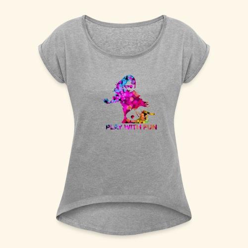 Play with Fun and Win the Championship - Frauen T-Shirt mit gerollten Ärmeln