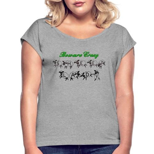 Beware Crazy Sheep Lady - Frauen T-Shirt mit gerollten Ärmeln